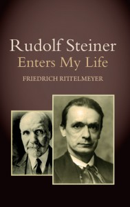 Rudolf Steiner Enters My Life by Friedrich Rittelmeyer