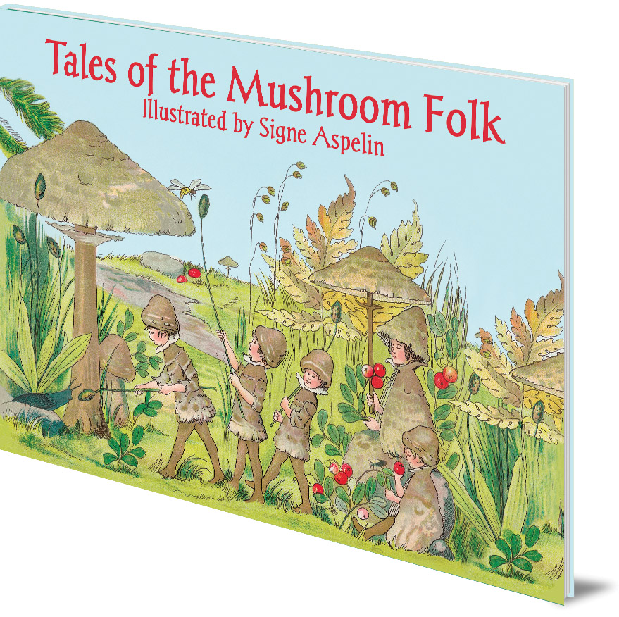 The Tale of the Mushroom Folk by Signe Aspelin - mushrooms