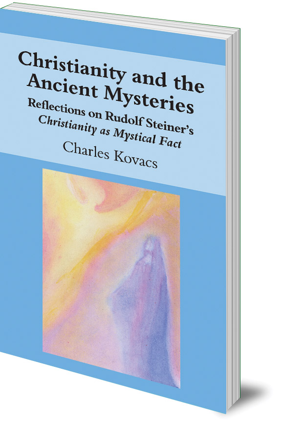 Charles Kovacs - Christianity and the Ancient Mysteries