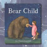 Bear Child from Geoff Mead and Sanne Dufft