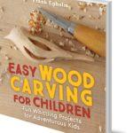Easy Wood Carving for Children by Frank Egholm