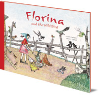 Illustrated by Alois Carigiet; Selina Chönz - Florina and the Wild Bird