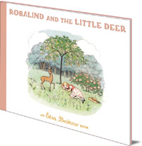 Elsa Beskow; Translated by Kristina Turner - Rosalind and the Little Deer