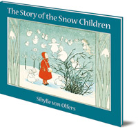 Sibylle von Olfers - The Story of the Snow Children: Mini edition