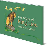 Sibylle von Olfers - The Story of King Lion