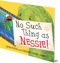 Chani McBain; Illustrated by Kirsteen Harris-Jones - No Such Thing As Nessie!: A Loch Ness Monster Adventure