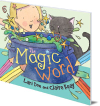 Lari Don; Illustrated by Claire Keay - The Magic Word