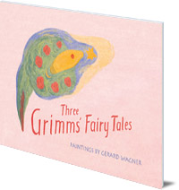 Edited by Peter Stebbing; Illustrated by Gerard Wagner - Three Grimm's Fairy Tales