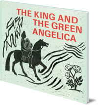 Isabel Wyatt; Illustrated by Arne Klingborg - The King and the Green Angelica: Stories and Poems from Old Norse and Anglo-Saxon Times
