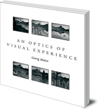 Georg Maier - An Optics of Visual Experience