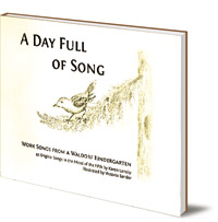 Karen Lonsky; Illustrated by Victoria Sander - A Day Full of Song: Work Songs from a Waldorf Kindergarten