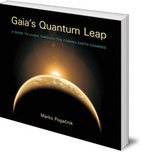 Marko Pogacnik; Translated by Tony Mitton - Gaia's Quantum Leap: A Guide to Living through the Coming Earth Changes