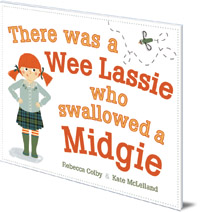 Rebecca Colby; Illustrated by Kate McLelland - There Was a Wee Lassie Who Swallowed a Midgie