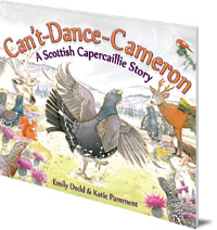 Emily Dodd; Illustrated by Katie Pamment - Can't-Dance-Cameron: A Scottish Capercaillie Story