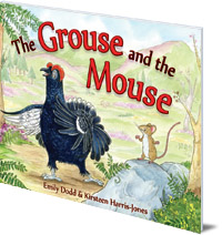 Emily Dodd; Illustrated by Kirsteen Harris-Jones - The Grouse and the Mouse: A Scottish Highland Story