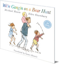 Michael Rosen; Illustrated by Helen Oxenbury; Translated by Susan Rennie - We're Gangin on a Bear Hunt: We're Going on Bear Hunt in Scots