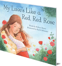 Robert Burns; Illustrated by Ruchi Mhasane - My Luve's Like a Red, Red Rose