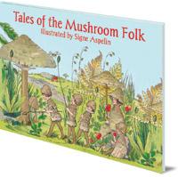 Signe Aspelin; Translated by Polly Lawson - Tales of the Mushroom Folk