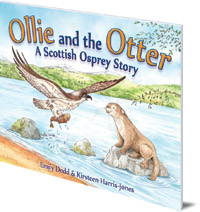 Emily Dodd; Illustrated by Kirsteen Harris-Jones - Ollie and the Otter: A Scottish Osprey Story