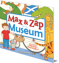 Molly MacPherson; Illustrated by Natasha Rimmington - Max and Zap at the Museum