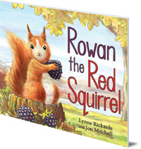 Lynne Rickards; Illustrated by Jon Mitchell - Rowan the Red Squirrel