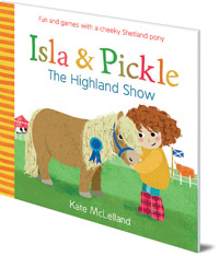 Kate McLelland - Isla and Pickle: The Highland Show