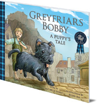 Michelle Sloan; Illustrated by Elena Bia - Greyfriars Bobby: A Puppy's Tale