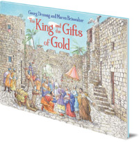 Georg Dreissig; Illustrated by Maren Briswalter; Translated by Jonathan Drake - The King and the Gifts of Gold