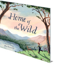 Louise Greig; Illustrated by Júlia Moscardó - Home of the Wild