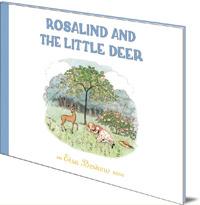 Elsa Beskow; Translated by Kristina Turner - Rosalind and the Little Deer
