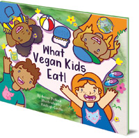 Amber Pollock; Illustrated by Kayleigh Castle - What Vegan Kids Eat