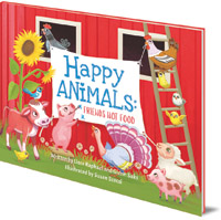 Liora Raphael and Glenn Saks; Illustrated by Susan Szecsi - Happy Animals: Friends Not Food