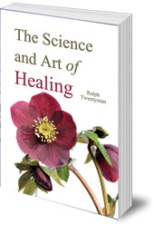 Ralph Twentyman - The Science and Art of Healing