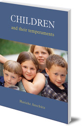 Marieke Ansch�tz; Translated by Tony Langham and Plym Peters - Children and Their Temperaments