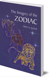 Frits H. Julius; Translated by Tony Langham and Plym Peters - The Imagery of the Zodiac