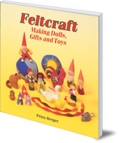 Petra Berger - Feltcraft: Making Dolls, Gifts and Toys