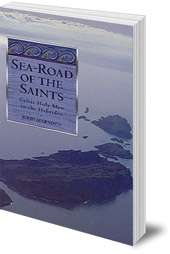 John Marsden - Sea-Road of the Saints: Celtic Holy Men in the Hebrides