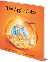 Nienke van Hichtum; Illustrated by Marjan van Zeyl - The Apple Cake