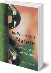 Henri Bortoft - The Wholeness of Nature: Goethe's Way of Science