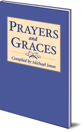 Compiled by Michael Jones - Prayers and Graces