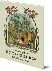 Sibylle von Olfers - The Story of the Root Children: Mini Edition