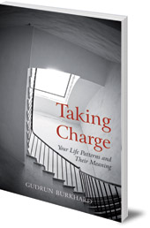 Gudrun Burkhard - Taking Charge: Your Life Patterns and Their Meaning