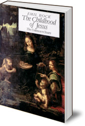Emil Bock - The Childhood of Jesus: The Unknown Years