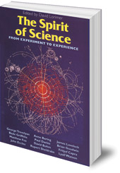 Edited by David Lorimer - The Spirit of Science: From Experiment to Experience