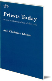 Ann Christine Klemm - Priests Today: A New Understanding of the Task