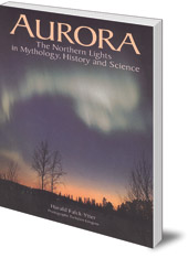 Harald Falck Ytter; Photography by Torbjorn Lövgren - Aurora: The Northern Lights in Mythology, History and Science