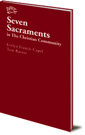 Evelyn Capel and Tom Ravetz - Seven Sacraments in the Christian Community