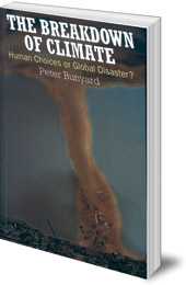 Peter Bunyard - The Breakdown of Climate: Human Choices or Global Disaster?