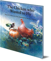 Evelien van Dort; Illustrated by Veronica Nahmias - The Chicken Who Wanted to Fly