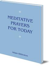 Adam Bittleston - Meditative Prayers for Today